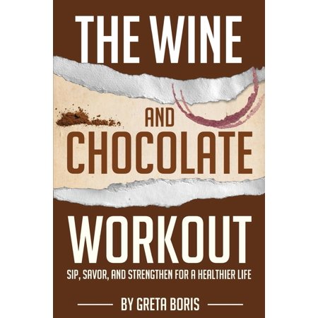 Chocolate Wine (The Wine and Chocolate Workout (Paperback) )