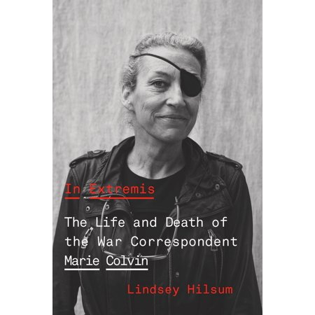 In Extremis : The Life and Death of the War Correspondent Marie (The Death And Life Of Dith Pran)