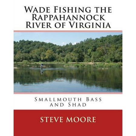 Wade Fishing the Rappahannock River of Virginia : Smallmouth Bass and (Rivers Edge Bass)