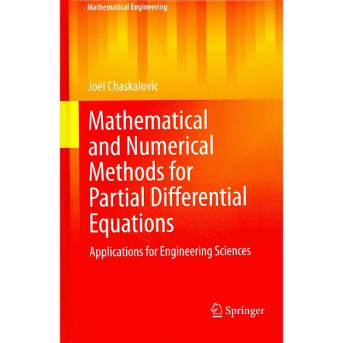 Mathematical and Numerical Methods for Partial Differential Equations: Applications for Engineering Sciences