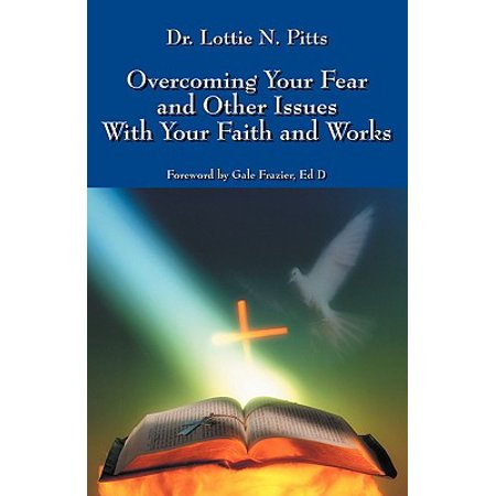 Overcoming Your Fear and Other Issues with Your Faith and (Work For Your Salvation With Fear And Trembling)