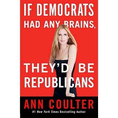 If Democrats Had Any Brains, They'd Be Republicans -