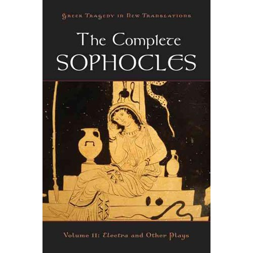 The Complete Sophocles: Electra and Other Plays