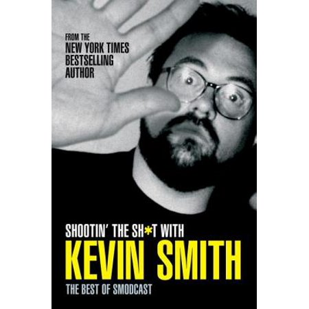 Shootin' the Sh*t With Kevin Smith: The Best of SModcast -
