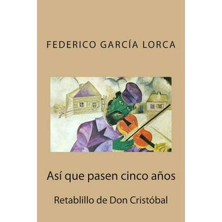 Asi Que Pasen Cinco Anos: Retablillo de Don Cristobal by