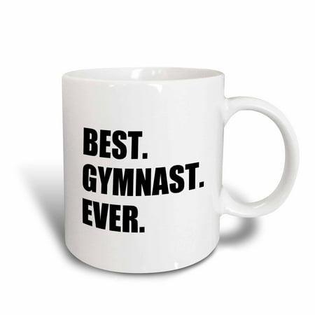 3dRose Best Gymnast Ever - fun gift for talented gymnastics athletes - text, Ceramic Mug,