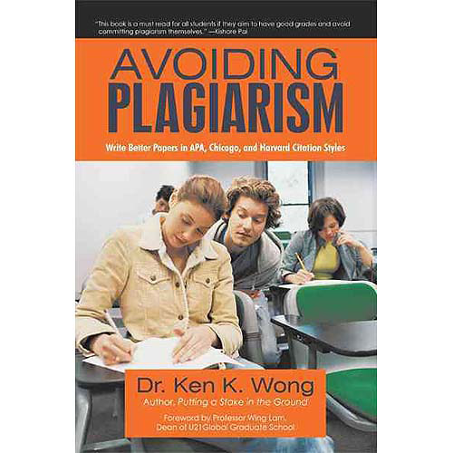 Avoiding Plagarism: Write Better Papers in Apa, Chicago, and Harvard Citation Styles