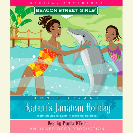 Beacon Street Girls Special Adventure: Katani's Jamaican Holiday - Audiobook ()