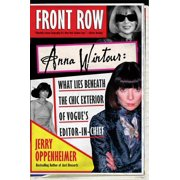 Front Row : Anna Wintour: What Lies Beneath the Chic Exterior of Vogue's Editor in Chief