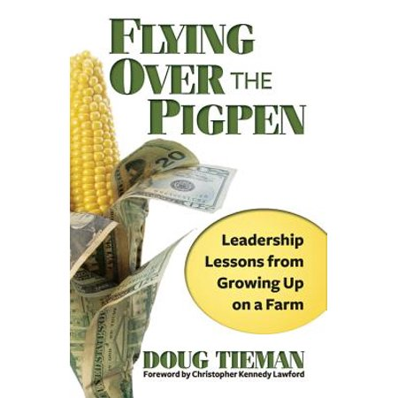 Doug From Up (Flying Over the Pigpen : Leadership Lessons from Growing Up on a)