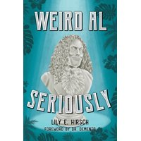 Weird Al: Seriously (Hardcover)