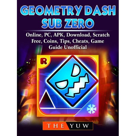 Geometry Dash Sub Zero, Online, PC, APK, Download, Scratch, Free, Coins, Tips, Cheats, Game Guide Unofficial - eBook](Sub Zero Mask)