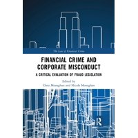 Law of Financial Crime: Financial Crime and Corporate Misconduct: A Critical Evaluation of Fraud Legislation (Paperback)