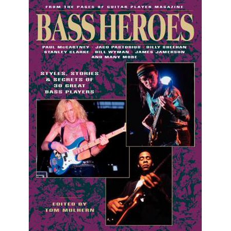 Guitar Magazine Presents (Bass Heroes : Styles, Stories and Secrets of 30 Great Bass Players: From the Pages of Guitar Player Magazine )