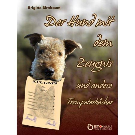 Der Hund mit dem Zeugnis und andere Trompeterbücher - eBook (Hund Mit Sonnenbrille)