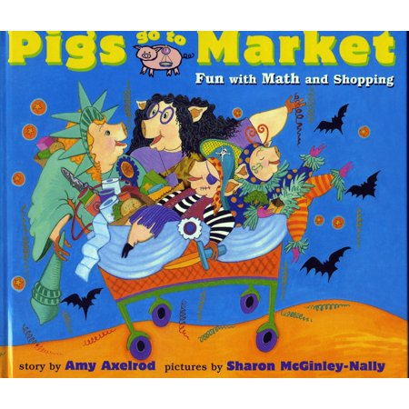 Pigs Go to Market : Halloween Fun with Math and Shopping