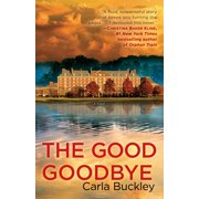 The Good Goodbye : A Novel