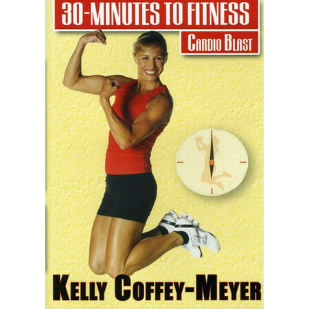 30 Minutes to Fitness: Cardio Blast With Kelly Coffey-Meyer (DVD)