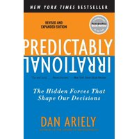 Predictably Irrational, Revised and Expanded Edition: The Hidden Forces That Shape Our Decisions (Paperback)