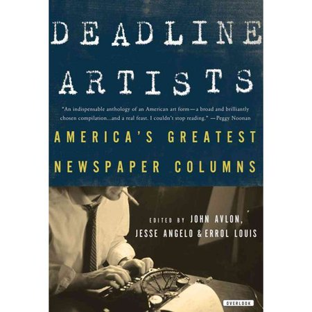 Deadline Artists: Americas Greatest Newspaper Columns by