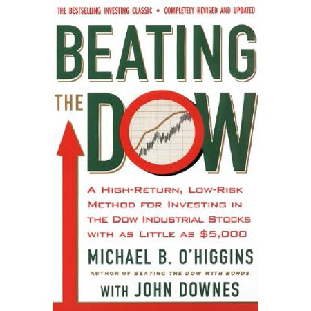 Beating the Dow Revised Edition : A High-Return, Low-Risk Method for Investing in the Dow Jones Industrial Stocks with as Little as