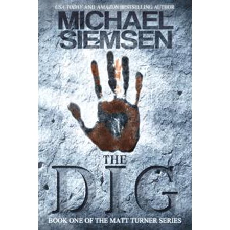 The Dig (Book 1 of the Matt Turner Series) - eBook (2004 Michael Turner)