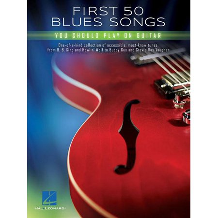 First 50 Blues Songs You Should Play on Guitar