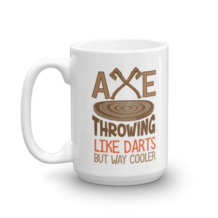 Like Darts But Way Cooler Graphic Axe Throwing Wood Target Board & Axes Coffee & Tea Gift Mug, Accessories And Party Gifts For Pro Ax Thrower Men & Women (15oz)](Styrofoam Cooler Target)