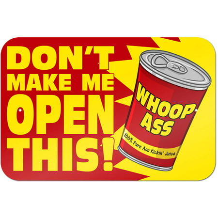 Don't Make Me Open This - Can of Whoop Ass Funny Sign - Funny Halloween Take One Signs