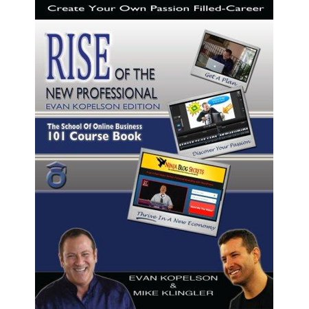 Rise Of The New Professional   Evan Kopelson Edition  The School Of Online Business 101 Course Book