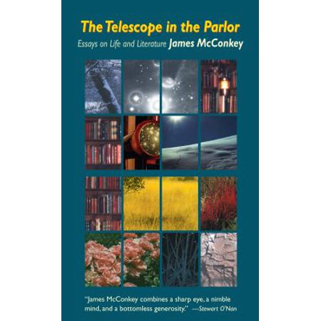 The Telescope in the Parlor : Essays on Life and