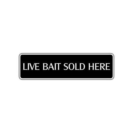 Live Bait Sold Here Metal Street Sign Bar Store Fishing Pier Restaurant Décor