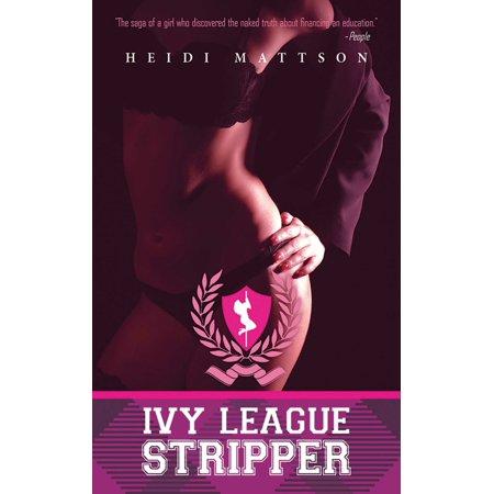 Ivy League Stripper : A Memoir