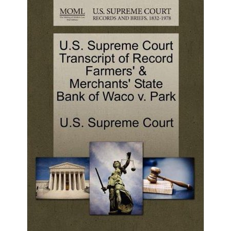 U S  Supreme Court Transcript Of Record Farmers   Merchants State Bank Of Waco V  Park