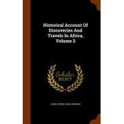 Historical Account of Discoveries and Travels in Africa, Volume 2