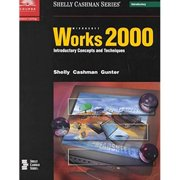 Microsoft Works 2000 : Introductory Concepts and Techniques