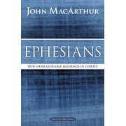 MacArthur Bible Studies: Ephesians: Our Immeasurable Blessings in Christ (Paperback)