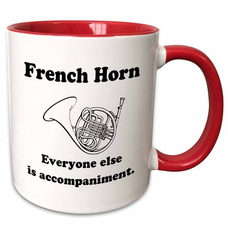 3dRose French horn everyone else is just accompaniment - Two Tone Red Mug, 11-ounce