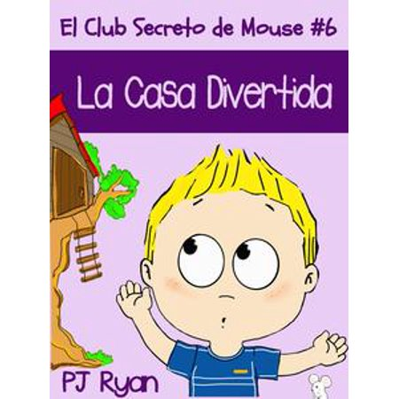 El Club Secreto de Mouse #6: La Casa Divertida - eBook - La Casa De Mickey Mouse Halloween Online