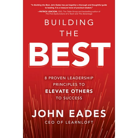 Building the Best : 8 Proven Leadership Principles to Elevate Others to Success (Hardcover)
