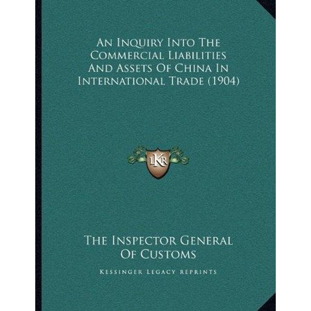 An Inquiry Into The Commercial Liabilities And Assets Of China In International Trade  1904