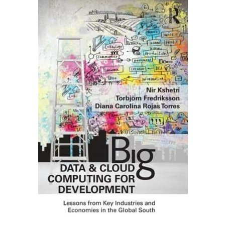Big Data And Cloud Computing For Development  Lessons From Key Industries And Economies In The Global South