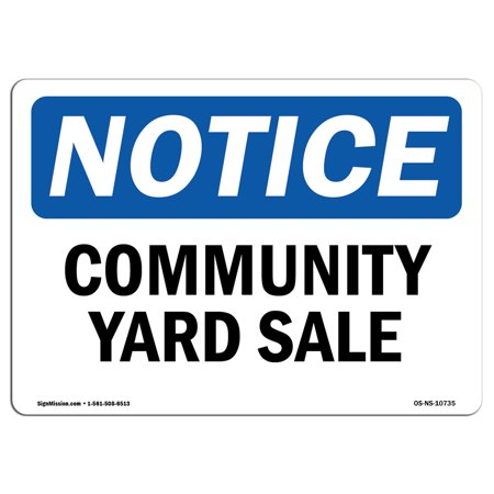 - OSHA Notice Sign - Community Yard Sale | Choose from: Aluminum, Rigid Plastic or Vinyl Label Decal | Protect Your Business, Construction Site, Warehouse & Shop Area | Made in the USA