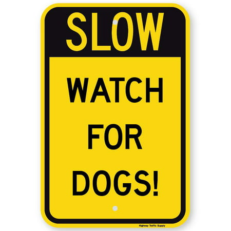 "SLOW WATCH FOR DOG Sign 12""x18"" 3M Diamond Grade Prismatic Reflective Sign. By Highway Traffic Supply."