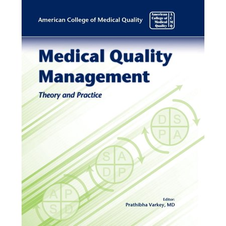 Medical Quality Management: Theory and Practice (Practice Management Medical)