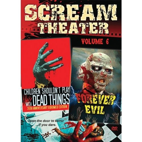 Scream Theater, Volume 6: Children Shouldn't Play With Dead Things / Forever Evil