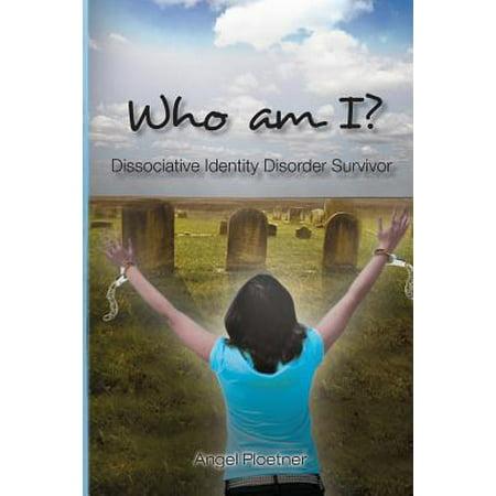 Who Am I? Dissociative Identity Disorder Survivor (Dissociative Identity Disorder Treatment Centers New York)
