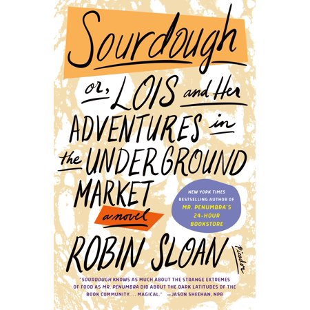 Sourdough : or, Lois and Her Adventures in the Underground Market: A (Best Places To See In St Louis)