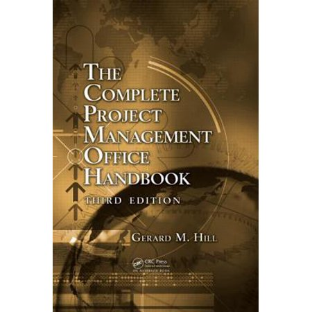 The Complete Project Management Office Handbook, Third