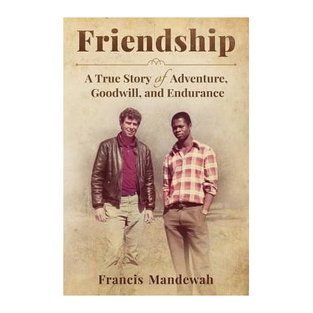 Friendship : A True Story of Adventure, Goodwill, and Endurance - Goodwill Halloween Coupon